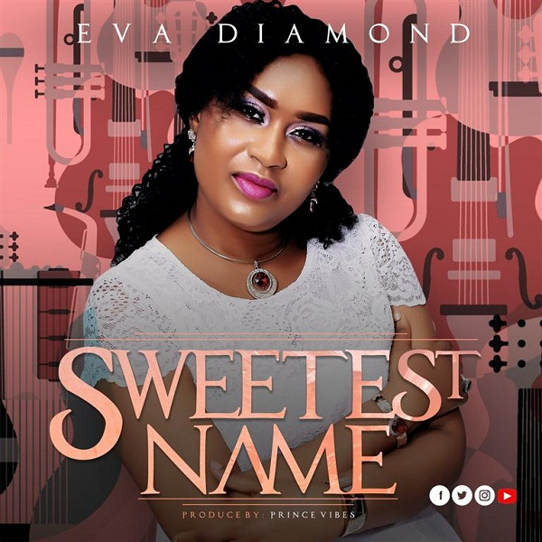 DOWNLOAD Mp3: Eva Diamond – Sweetest Name