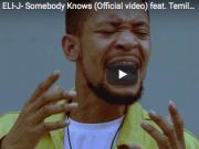 VIDEO: Eli-J – Somebody Knows (ft Temilayo)