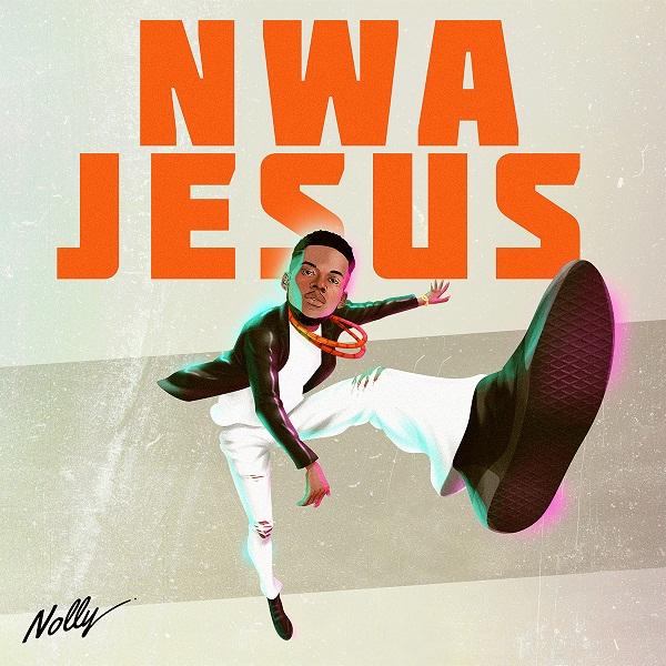 DOWNLOAD AUDIO: Nolly – Nwa Jesus