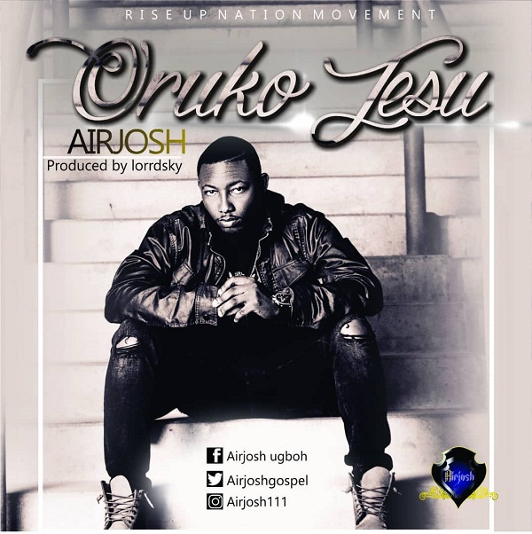 DOWNLOAD MP3: Airjosh – Oruko Jesu