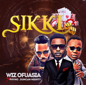 DOWNLOAD: Wizboyy ft. Phyno & Duncan Mighty – Sikki