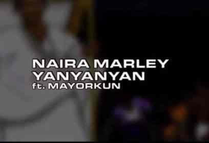 [Lyrics] Naira Marley – Yanyanyan ft. Mayorkun