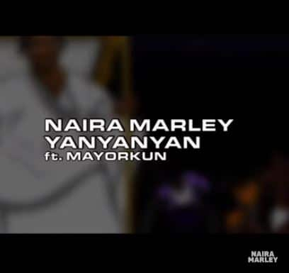 [Lyrics] Naira Marley – Yanyanyan ft. Mayorkun