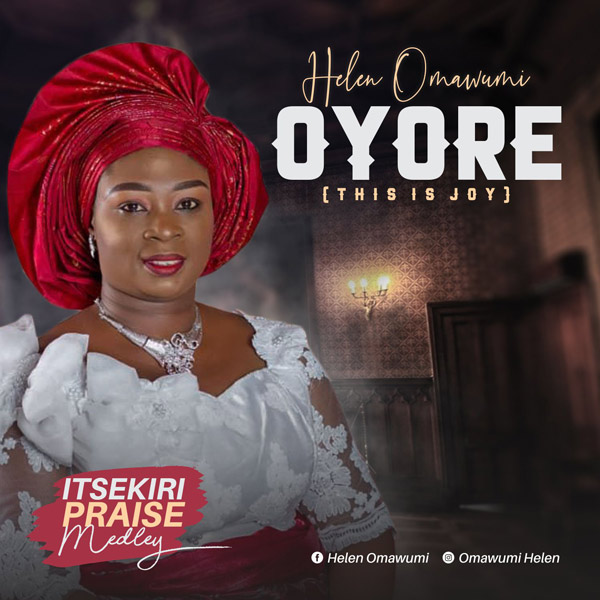DOWNLOAD: Helen Omawumi – Oyore (This is Joy)