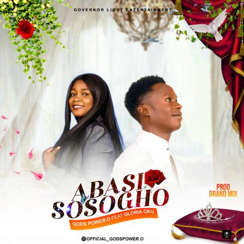 DOWNLOAD MP3: Gods Power O – Abasi Sosogho ft. Gloria Oku