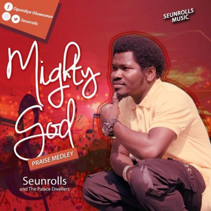 DOWNLOAD MP3: SeunRolls – Mighty God