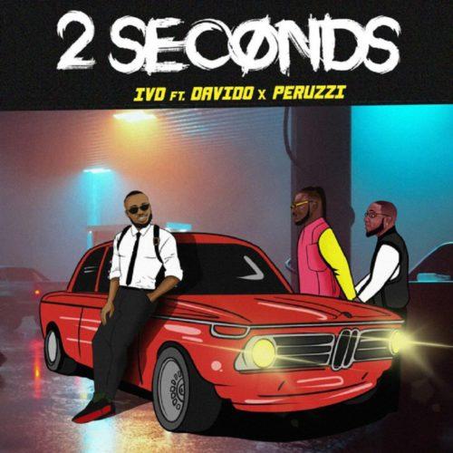 DOWNLOAD MP3: IVD x Peruzzi x Davido – 2 Seconds