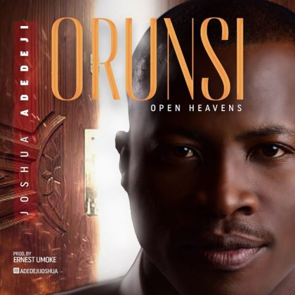 DOWNLOAD MP3: Joshua Adedeji – Orun Si (Open Heavens)