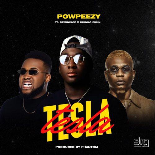 DOWNLOAD MP3: Powpeezy x Reminisce x Chinko Ekun – Tesla
