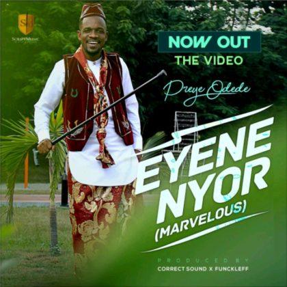 DOWNLOAD MP4: Preye Odede – Eyene Nyor (Video)