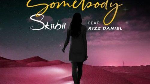 SONG: Skiibii – Somebody ft. Kizz Daniel (Prod. By Young Jonn)
