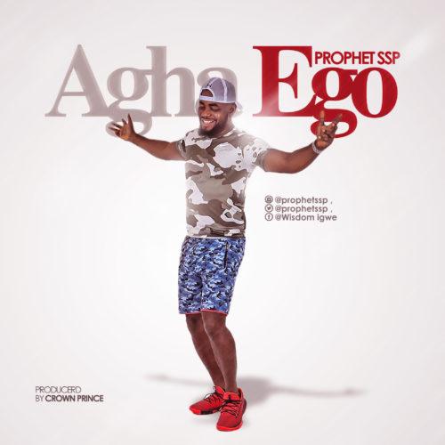 "DOWNLOAD MP3: Prophet SSP – ""Agha Ego"