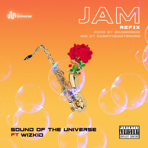 AUDIO: SoundOfTheUniverse ft. Wizkid – Jam (Refix)