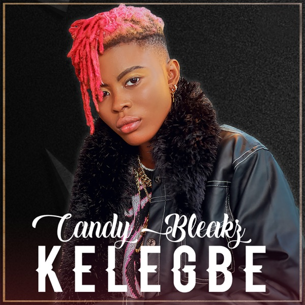 Audio: Candy Bleakz – Kelegbe (Prod. by Masterkraft) 1