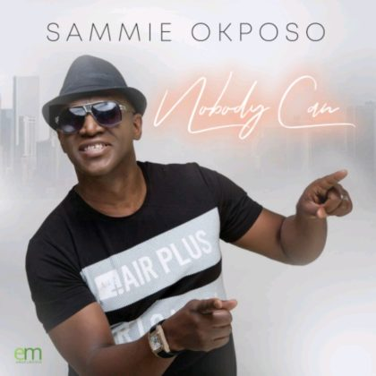 DOWNLOAD MP3: Sammie Okposo – Nobody Can