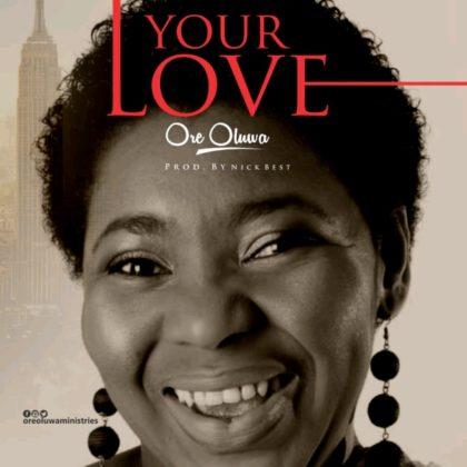 Audio: Oreoluwa – Your Love 1