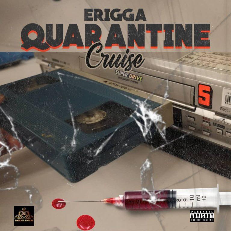 [Lyrics] Erigga – Quarantine Cruise