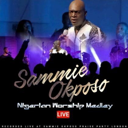 DOWNLOAD MP3: Sammie Okposo – Nigerian Worship Medley