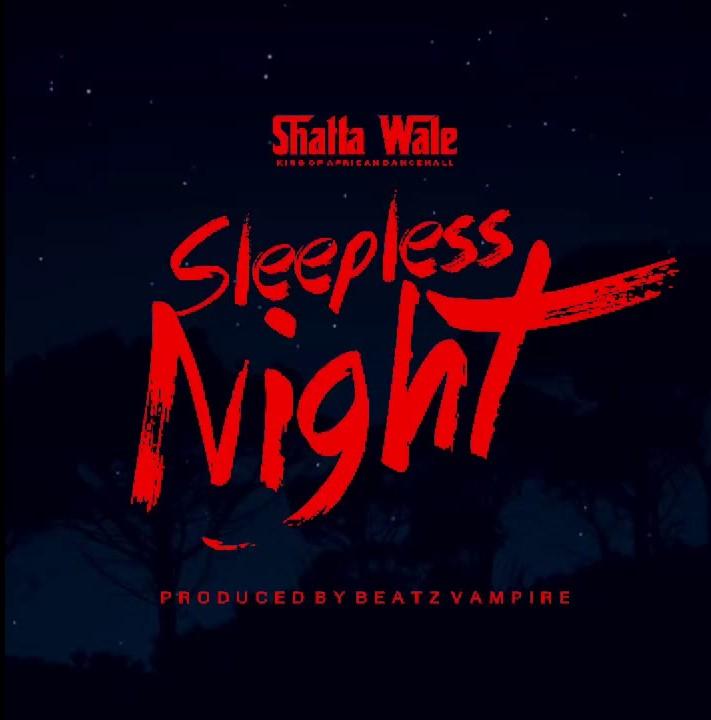 DOWNLOAD MP3: Shatta Wale – Sleepless Night (Prod. by Beatz Vampire)