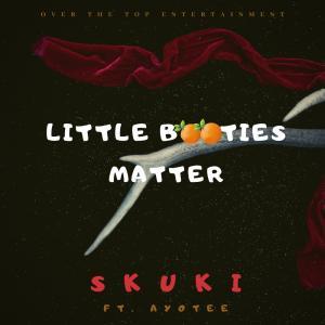 DOWNLOAD MP3: Skuki – Little Booties Matter Ft. Ayotee