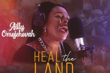 DOWNLOAD MP3: Ailly Omojehovah – Heal the Land (ft) Sam Daniels