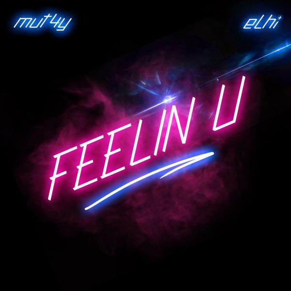 DOWNLOAD MP3: Mut4y x Elhi – Feelin U
