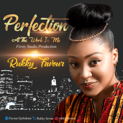 DOWNLOAD MP3: Rukky Favour – Perfection At Work In Me