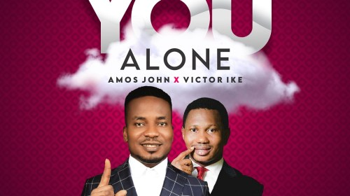 DOWNLOAD MP3: Amos John Ft. Victor Ike – You Alone