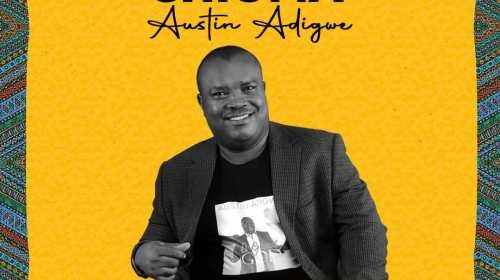 DOWNLOAD MP3: Austin Adigwe – Chioma
