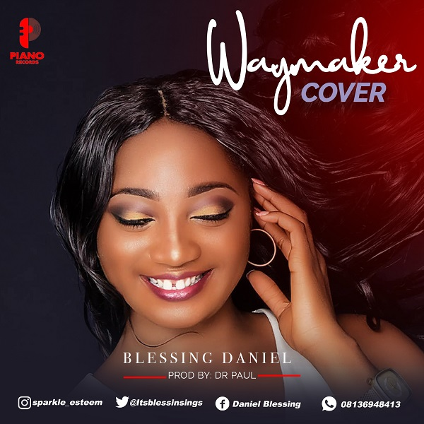 DOWNLOAD MP3: Blessing Daniel – Way Maker (cover)