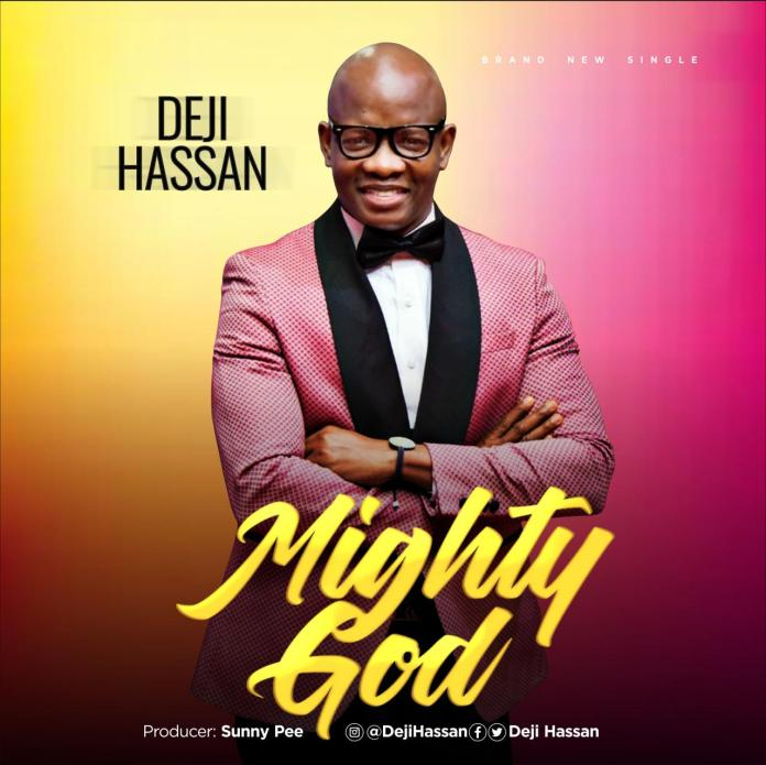DOWNLOAD MP3: Deji Hassan – Mighty God