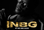 DOWNLOAD MP3: Doncarta – INBG (If No Be God)