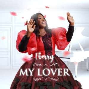 DOWNLOAD MP3: Eberry – My Lover