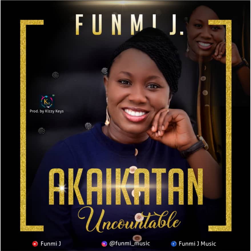 DOWNLOAD MP3: Funmi J – Akaikatan (Uncountable)