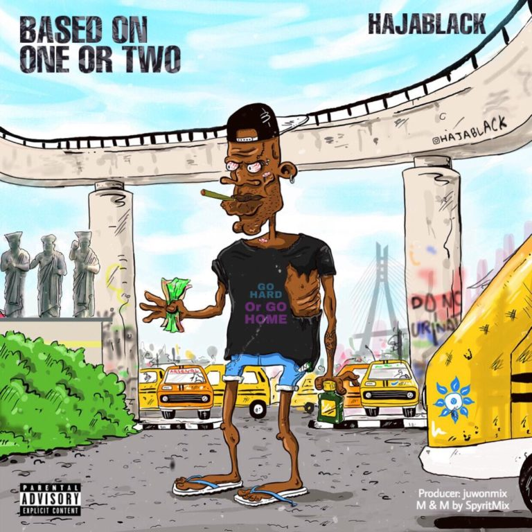 DOWNLOAD MP3: Haja Black (HB) – Based On One Or Two
