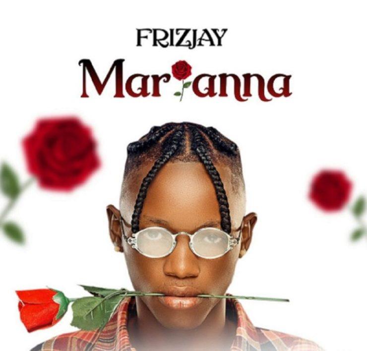 DOWNLOAD MP3: FrizJay – Marianna