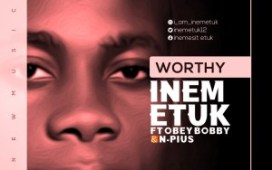 DOWNLOAD MP3: Inem Etuk – Worthy ft Obey Bobby & N-Pius