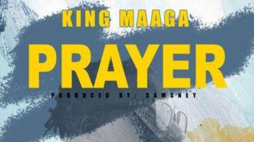 DOWNLOAD MP3: King Maaga – Prayer (Prod. by Samsney)
