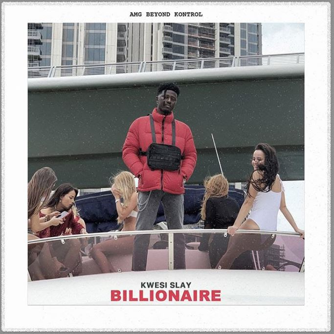 DOWNLOAD MP3: Kwesi Slay – Billionaire