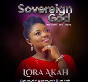 DOWNLOAD MP3: Lora Akah – Sovereign God