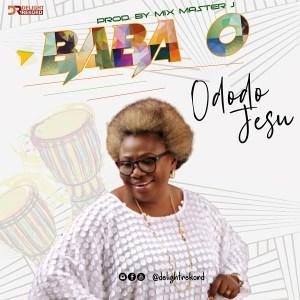 DOWNLOAD MP3: Ododo Jesu – Baba O