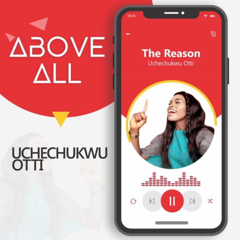 DOWNLOAD MP3: Uchechukwu Otti – The Reason