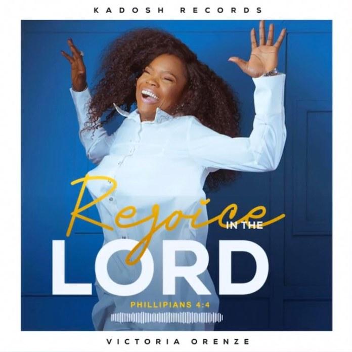 DOWNLOAD MP3: Victoria Orenze – Rejoice In The Lord