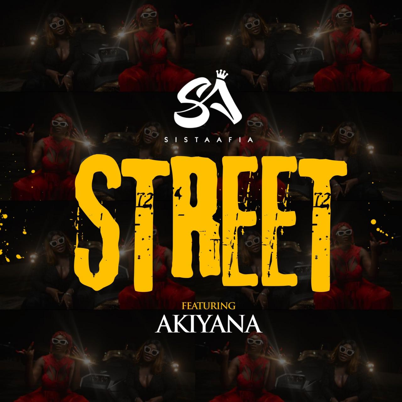 DOWNLOAD MP3: Sista Afia Ft Akiyana – Street