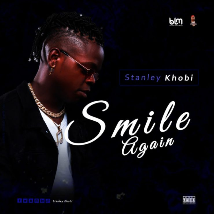 DOWNLOAD MP3: Stanley Khobi – Smile Again
