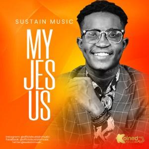 DOWNLOAD MP3: Sustain – My Jesus