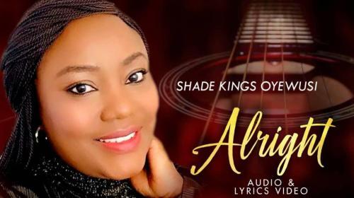DOWNLOAD MP3: Alright – Shade Kings Oyewusi