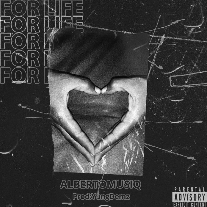 DOWNLOAD MP3: Albertomusiq – For Life (Prod. By YungDemz)