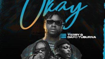 [Lyrics] DJ Enimoney x Terry G x Dapo Tuburna – Okay
