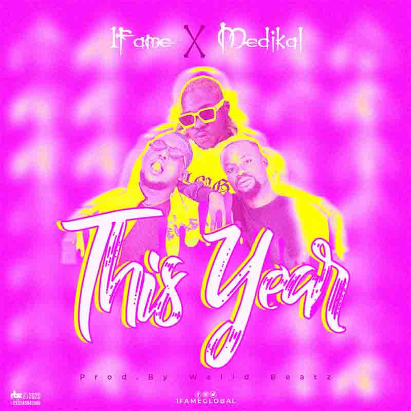 DOWNLOAD MP3: 1Fame ft. Medikal – This Year
